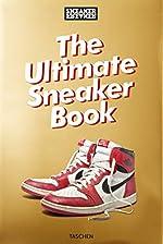 Sneaker freaker - The ultimate sneaker book! de Simon Wood