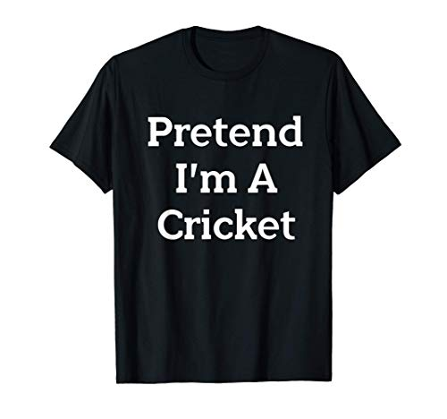 Pretend I'm A Cricket Costume Funny Halloween Party T-Shirt