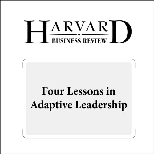 Four Lessons in Adaptive Leadership (Harvard Business Review) cover art