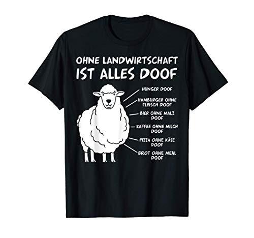 Ohne Landwirtschaft ist alles doof Lustiges Schaf Spruch T-Shirt