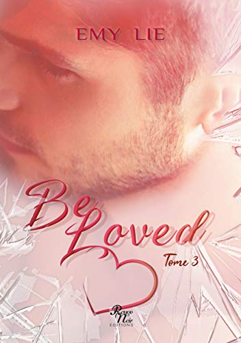 Be loved: Tome 3 (French Edition)