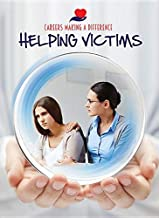 Helping Victims (Careers Making a Difference)