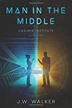 Man in the Middle: A Time Travel Sequel (Casimir Institute)
