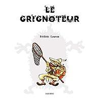 Le grignoteur par Frédéric Laurent
