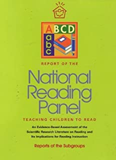 Report of the National Reading Panel: Teaching Children to Read, An Evidenced Based Assessment of the Scientific Research LIiterature on Reading and Its Implications for Reading Instruction (NIH 00-4769) Dec 2000