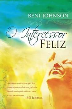 O Intercessor Feliz  Portuguese Edition