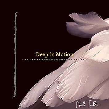 Deep In Motion