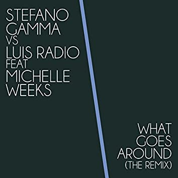 What Goes Around (Stefano Gamma Ultimate Classic Mix)