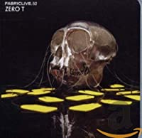Fabriclive52: Zero T