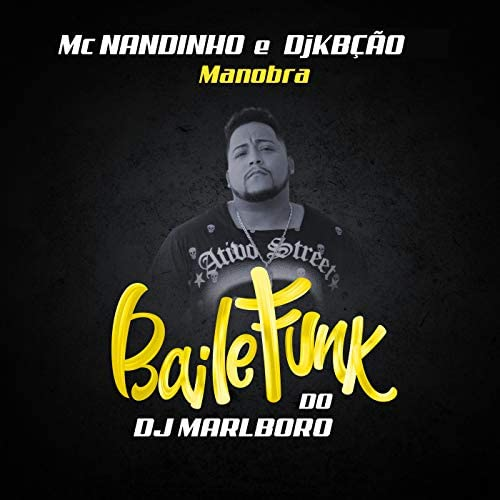 DJ Marlboro, MC Nandinho & DJ Kbção