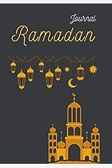 Ramadan Journal & Planner: 30 Days Prayer, Fasting, Gratitude and Kindness: Calendar, Meal Planner And Daily Schedule Journaling Prompts Ramadan Gift For Men Women Kids Paperback