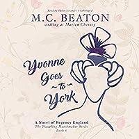 Yvonne Goes to York: A Novel of Regency England (Traveling Matchmaker Series Book 6)【洋書】 [並行輸入品]
