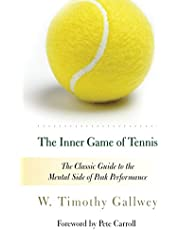 The Inner Game of Tennis: The Classic Guide to the Mental Side of Peak Performance