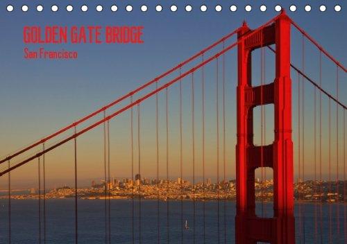 GOLDEN GATE BRIDGE – San Francisco (AT - Version) (Tischkalender 2015 DIN A5 quer): Einzigartige Brücke und Wahrzeichen Kaliforniens (Tischkalender, 14 Seiten)