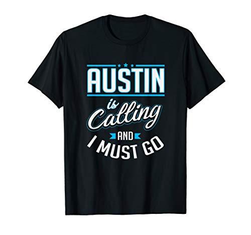 Austin Is Calling Funny Austin Texas T-Shirt