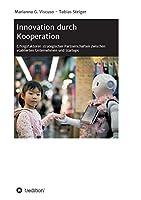 Innovation durch Kooperation: Erfolgsfaktoren strategischer Partnerschaften zwischen etablierten Unternehmen und Startups