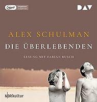 Die Ueberlebenden: Ungekuerzte Lesung mit Fabian Busch