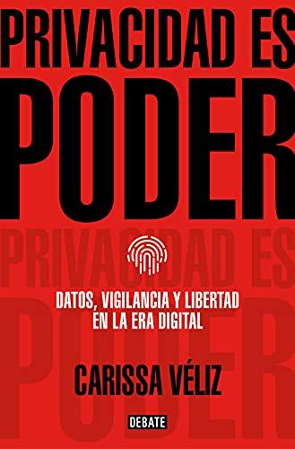 Privacidad es poder de Carissa Véliz
