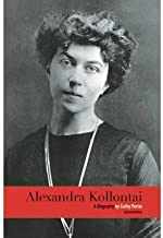 BY Porter, Cathy ( Author ) [{ Alexandra Kollontai: A Biography (Updated) By Porter, Cathy ( Author ) Aug - 05- 2014 ( Paperback ) } ]