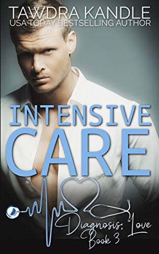 Intensive Care: A Diagnosis: Love Medical Romance by [Tawdra Kandle]