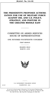 The President's proposed authorization for use of military force against ISIL and U.S. policy, strategy, and posture in the greater Middle East ... Fourteenth Congress, first session, hearin
