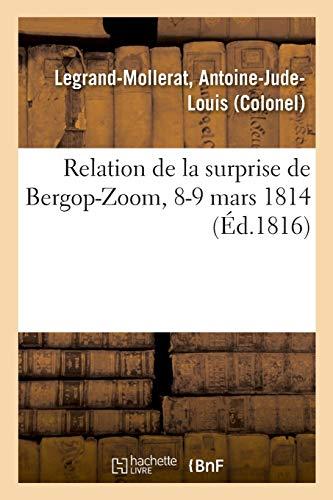 Relation de la surprise de Bergop-Zoom, 8-9 mars 1814, avec un précis du blocus