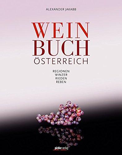 Weinbuch Österreich: Regionen. Winzer. Rieden. Reben.