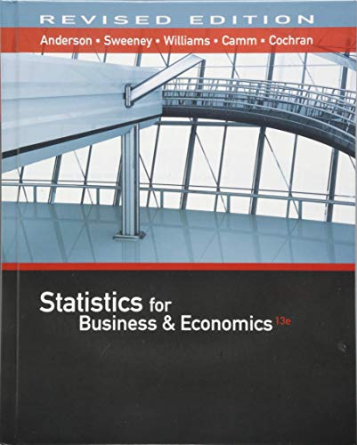 Compare Textbook Prices for Statistics for Business & Economics, Revised with XLSTAT Education Edition Printed Access Card 13 Edition ISBN 9781337094160 by Anderson, David R.,Sweeney, Dennis J.,Williams, Thomas A.,Camm, Jeffrey D.,Cochran, James J.