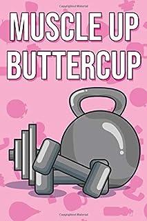 Muscle Up Buttercup: Women Workout Journal - WOD Logbook - Exercise Planner - (INTENSE)