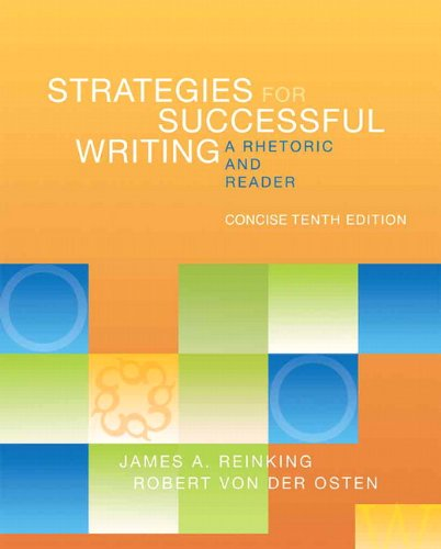 Strategies for Successful Writing, Concise Edition: A Rhetoric and Reader (10th Edition)
