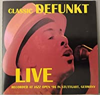 CLASSIC DEFUNKT LIVE RECORDED AT JAZZ OPEN'96 IN STUTTGART,GERMANY
