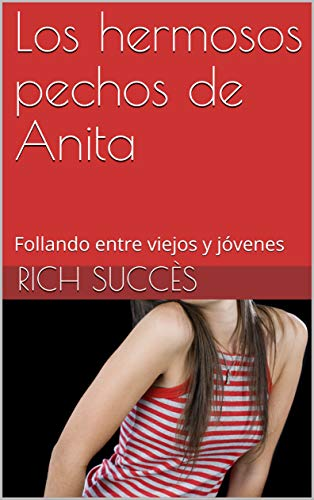 Los hermosos pechos de Anita de Rich Succès