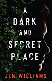 Image of A Dark and Secret Place: A Novel