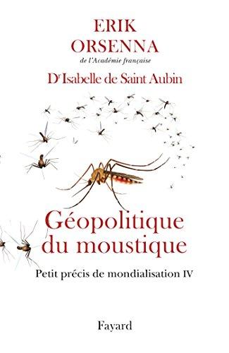Géopolitique du moustique : Petit précis de mondialisation IV (Documents) (French Edition)