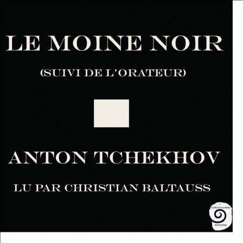 Le Moine noir - suivi de l'Orateur  audiobook cover art