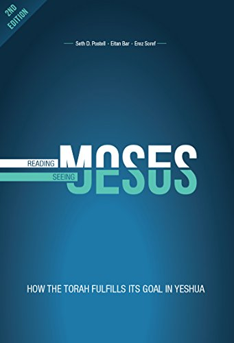 Reading Moses, Seeing Jesus: How the Torah fulfills its goal in Yeshua (English Edition)