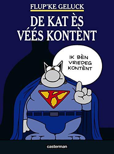 De kat ès véés kontènt : Le Chat en bruxellois