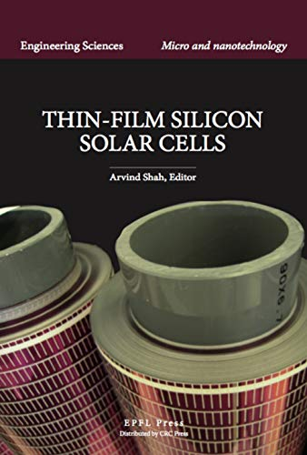 Thin-Film Silicon Solar Cells: Photovoltaics and Large-area Electronics (Egineering Sciences: Micro-and Nanotechnology) (English Edition)