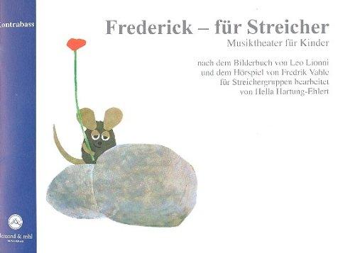 Frederick für Streicher : Ausgabe für Kontrabass Musiktheater für Kinder für Streichergruppen