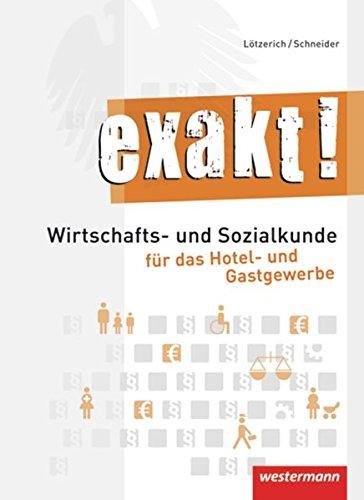 HoGa: exakt! Wirtschafts- und Sozialkunde für das Hotel- und Gastgewerbe: Schülerband, 1. Auflage, 2011