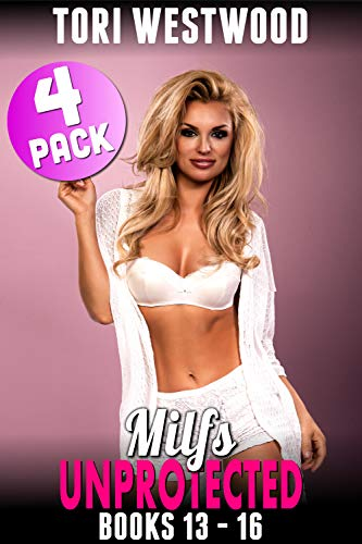 Milfs Unprotected Books 13 – 16 : 4-Pack