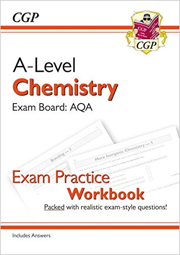 A-Level Chemistry: AQA Year 1 & 2 Exam Practice Workbook - includes Answers: perfect for home learning and 2021 assessments (CGP A-Level Chemistry)
