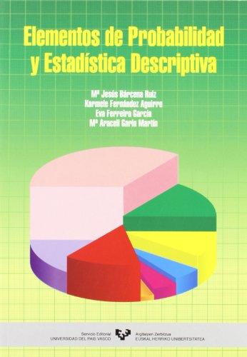 Elementos de probabilidad y estadística descriptiva (Manuales Universitarios - Unibertsitateko Eskuliburuak)