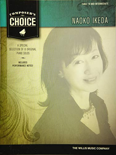 Composer's Choice - Naoko Ikeda: 8 Original Early to Mid-Intermediate Level Piano Solos
