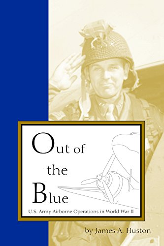 Out of the Blue: U.S. Army Airbone Operations in World War II