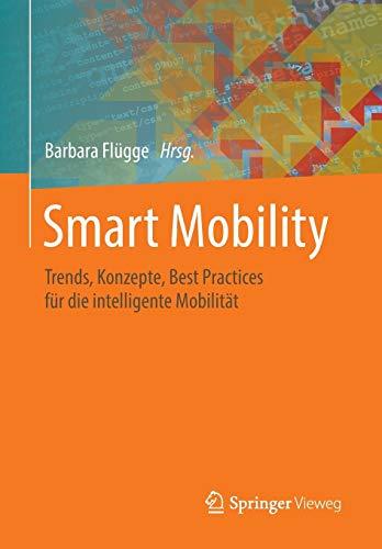 Preisvergleich Produktbild Smart Mobility: Trends,  Konzepte,  Best Practices für die intelligente Mobilität