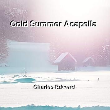 Cold Summer Acapella