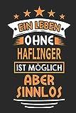 Ein Leben ohne Haflinger ist möglich aber sinnlos: Pferde Notizbuch, Notizblock, Geburtstag Geschenk Buch mit 110 linierten Seiten