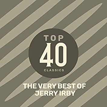 Top 40 Classics - The Very Best of Jerry Irby