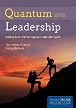 Quantum Leadership: Building Better Partnerships for Sustainable Health by Porter-O'Grady, Tim, Malloch, Kathy (January 1, 2015) Hardcover